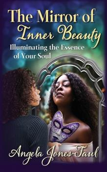 Paperback The Mirror of Inner Beauty: Illuminating the Essence of Your Soul Book