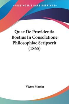 Paperback Quae de Providentia Boetius in Consolatione Philosophiae Scripserit Book