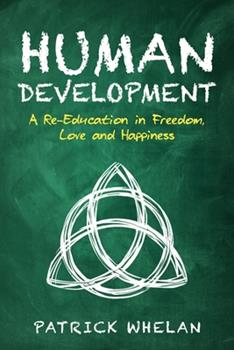 Paperback Human Development: A Re-Education in Freedom, Love and Happiness Book