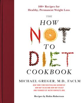 Hardcover The How Not to Diet Cookbook : 100+ Recipes for Healthy, Permanent Weight Loss Book