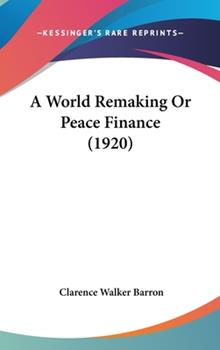 Hardcover A World Remaking or Peace Finance Book