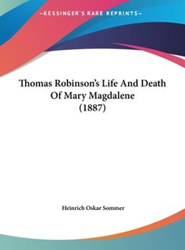 Hardcover Thomas Robinson's Life and Death of Mary Magdalene Book