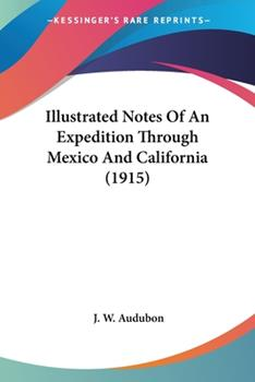 Paperback Illustrated Notes of an Expedition Through Mexico and California Book