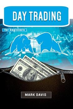 Paperback Day Trading for Beginners: The Best Strategies for Investing in Stock, Options and Forex With Day Trading. Make Money and Start Creating your Fin Book