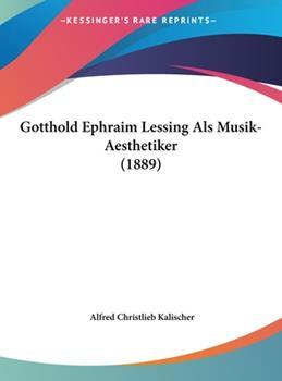 Hardcover Gotthold Ephraim Lessing Als Musik-Aesthetiker (German Edition) Book