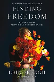 Hardcover Finding Freedom: A Cook's Story; Remaking a Life from Scratch Book