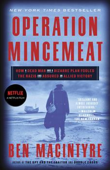 Operation Mincemeat: The True Spy Story That Changed the Course of World War II 0747598681 Book Cover