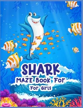 Paperback Shark Maze Book for for Girls : A Brain Challenge Game for Smart Girls Book