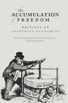 Paperback Accumulation of Freedom : Writings on Anarchist Economics Book