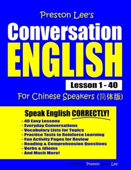 Paperback Preston Lee's Conversation English For Chinese Speakers Lesson 1 - 40 [Large Print] Book