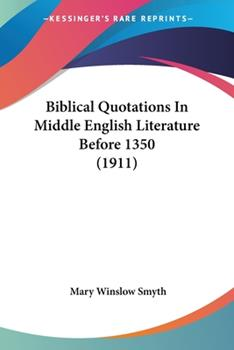 Paperback Biblical Quotations in Middle English Literature Before 1350 Book