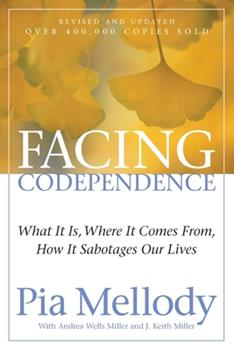 Facing Codependence: What It Is, Where It Comes from, How It Sabotages Our Lives 0062505890 Book Cover
