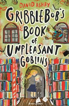 Paperback Gribblebob's Book of Unpleasant Goblins Book