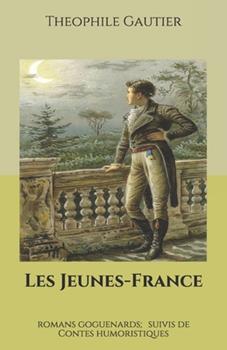 Paperback Les Jeunes-France: romans goguenards; suivis de Contes humoristiques [French] Book
