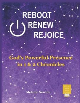 Paperback Reboot Renew Rejoice: God's Powerful Presence in 1 & 2 Chronicles Book