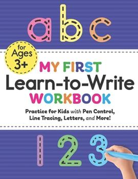 Paperback My First Learn to Write Workbook Practice for Kids with Pen Control, Line Tracing, Letters, and More! Book