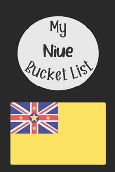 Paperback My Niue Bucket List : Novelty Bucket List Themed Notebook Book