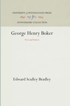 Hardcover George Henry Boker: Poet and Patriot Book