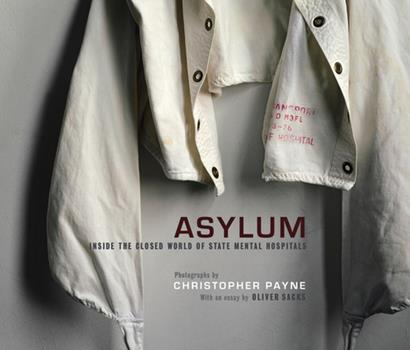 Asylum: Inside the Closed World of State Mental Hospitals 0262013495 Book Cover