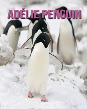 Paperback Ad?lie Penguin: Fun Facts and Amazing Photos of Animals in Nature [Large Print] Book