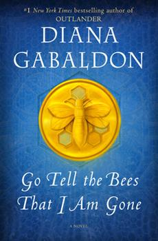 Go Tell the Bees That I Am Gone - Book #9 of the Outlander
