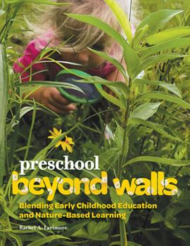Paperback Preschool Beyond Walls: Blending Early Learning Childhood Education and Nature-Based Learning Book