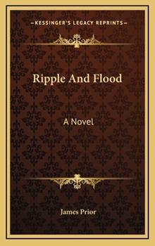 Hardcover Ripple and Flood : A Novel Book