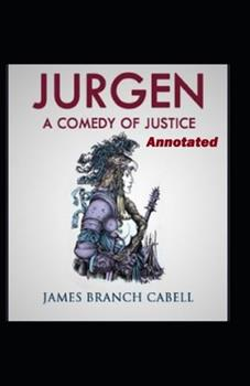 Paperback Jurgen A Comedy of Justice Annotated Book