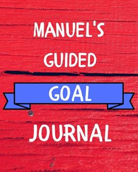 Paperback Manuel's Guided Goal Journal : 2020 New Year Planner Guided Goal Journal Gift for Manuel / Notebook / Diary / Unique Greeting Card Alternative Book