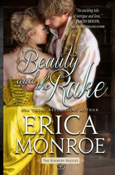 Beauty and the Rake - Book #3 of the Rookery Rogues