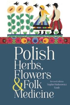 Paperback Polish Herbs, Flowers and Folk Medicine : Revised Edition Book