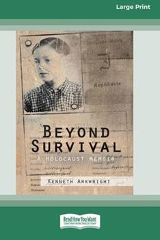 Paperback Beyond Survival: A Holocaust memoir (16pt Large Print Edition) Book