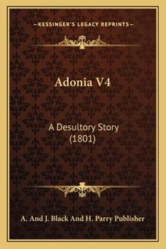 Paperback Adonia V4 : A Desultory Story (1801) Book