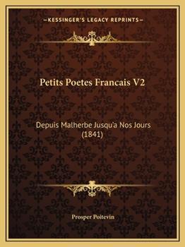 Paperback Petits Poetes Francais V2 : Depuis Malherbe Jusqu'a Nos Jours (1841) Book