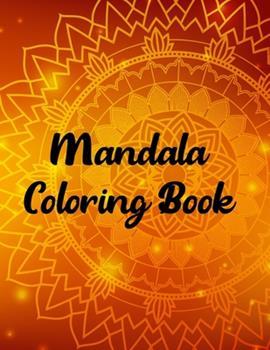 """Paperback Mandala Coloring Book: Mandala Coloring Book, mandala coloring books for adults. 50 Pages 8.5""""x 11"""" in Cover Book"""