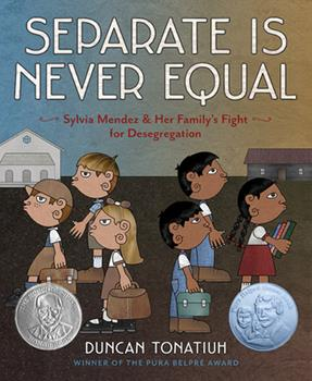 Hardcover Separate Is Never Equal: Sylvia Mendez and Her Family's Fight for Desegregation Book