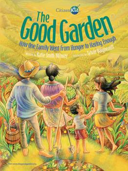 The Good Garden: How One Family Went from Hunger to Having Enough - Book  of the CitizenKid