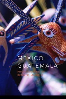 Paperback Mexico Guatemala : Photographs of Renato Murolo Book