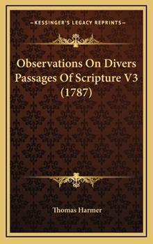 Hardcover Observations on Divers Passages of Scripture V3 Book