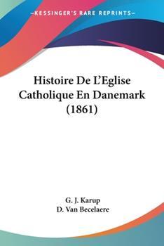 Paperback Histoire de L'Eglise Catholique en Danemark Book