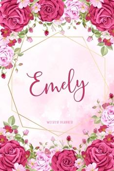 Paperback Emely Weekly Planner: Custom Name Personalized Personal   Appointment Undated   Business Planners   To Do List Organizer Logbook Keepsake   School Supplies   Watercolor Flower Gift Book