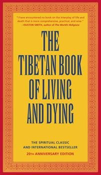 Paperback The Tibetan Book of Living and Dying: The Spiritual Classic & International Bestseller: 25th Anniversary Edition Book