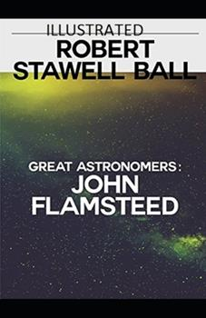 Paperback Great Astronomers: John Flamsteed Illustrated Book