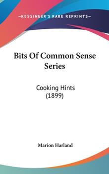 Hardcover Bits of Common Sense Series : Cooking Hints (1899) Book