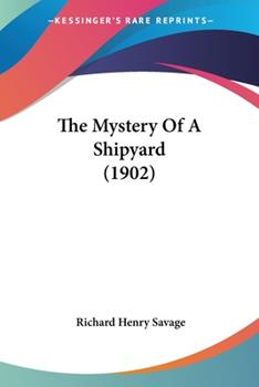 Paperback The Mystery of a Shipyard Book