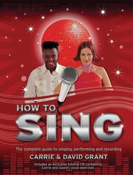 How to Sing: The Complete Guide to Singing, Performing, and Recording 1847324150 Book Cover