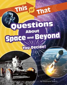 Paperback This or That Questions about Space and Beyond: You Decide! Book