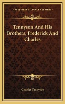 Hardcover Tennyson and His Brothers, Frederick and Charles Book