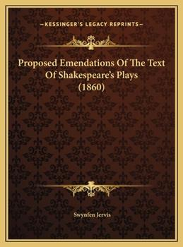 Hardcover Proposed Emendations of the Text of Shakespeare's Plays Book