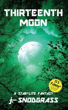 Paperback Thirteenth Moon: A Star*Lite Fantasy Book